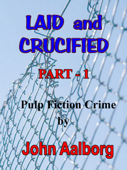 Laid & Crucified: Part-1