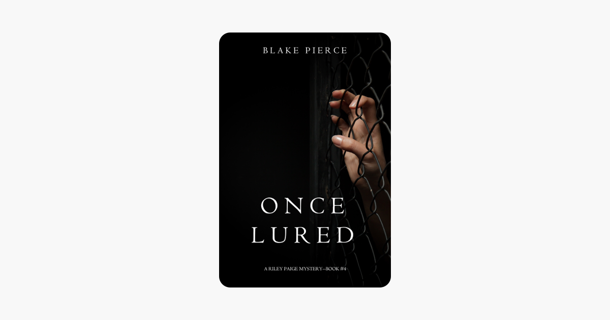 Once Lured (a Riley Paige Mystery—Book 4) - Blake Pierce
