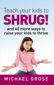 Teach your kids to SHRUG!