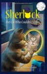Sherlock The Cat Who Couldnt Meow