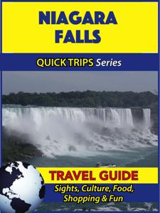 Niagara Falls Travel Guide (Quick Trips Series) - Jody Swift