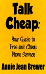 Talk Cheap Your Guide To Free And Cheap Phone Service