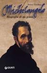 Michelangelo Biografia Di Un Genio