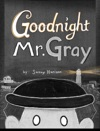 Goodnight MrGray