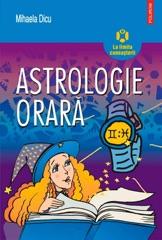 Astrologie orară: horoscopul întrebărilor despre dragoste, succes, bani și orice alt lucru care ne preocupă