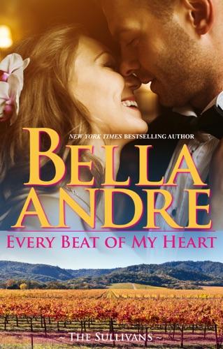 Bella Andre - Every Beat of my Heart: The Sullivans (Wedding Novella)