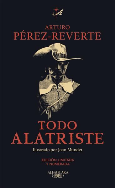 Todo Alatriste by Arturo Pérez-Reverte