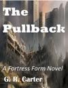 Fortress Farm The Pullback