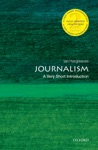 Journalism A Very Short Introduction