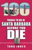 100 Things to Do in Santa Barbara Before You Die