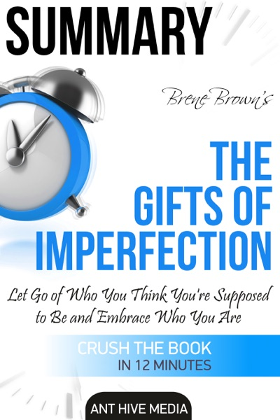 The Gifts of Imperfection: Let Go of Who You Think You're Supposed to Be and Embrace Who You Are (Book) written by Brene Brown