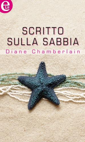 Diane Chamberlain - Scritto sulla sabbia (eLit)