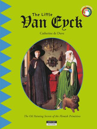 The Little Van Eyck - Catherine de Duve