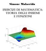 Esercizi di matematica: teoria degli insiemi e funzioni