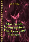 Star Seeds From Sirius The Learning Process