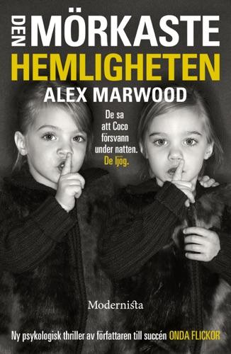 Alex Marwood - Den mörkaste hemligheten
