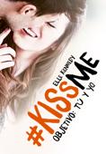 Objetivo: tú y yo (#KissMe 2) Book Cover