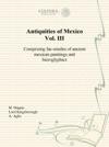 Antiquities Of Mexico Vol III