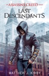 Last Descendants An Assassins Creed Novel Series