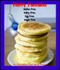 Fluffy Pancakes: Gluten Free, Dairy Free, Egg Free, Sugar Free