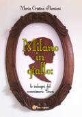 Milano in giallo: le indagini del commissario Tinon