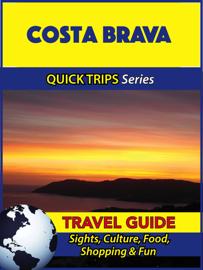Costa Brava Travel Guide (Quick Trips Series)
