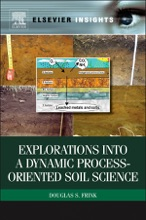 Explorations Into A Dynamic Process-Oriented Soil Science (Enhanced Edition)