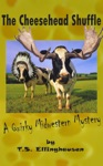 The Cheesehead Shuffle A Quirky Midwestern Mystery