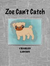 Zoe Cant Catch