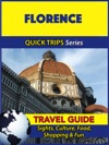 Florence Travel Guide Quick Trips Series