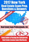 2017 New York Real Estate Exam Prep Questions Answers  Explanations Study Guide To Passing The Salesperson Real Estate License Exam Effortlessly