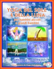 Yoga del Sole e della Luna per Bambini Piccoli e Grandi Bambini