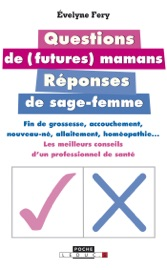 QUESTIONS DE FUTURES MAMANS, RéPONSES DE SAGE-FEMME