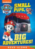 Small Pups, Big Adventures (PAW Patrol) (Enhanced Edition)