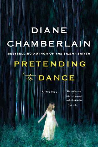 Diane Chamberlain - Pretending to Dance