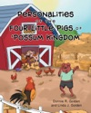 Personalities Of The Four Little Pigs Of Possum Kingdom