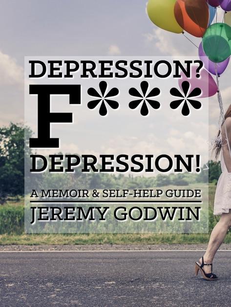 Depression? F*** Depression! by Jeremy Godwin on Apple Books