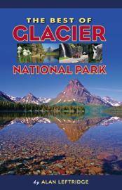 The Best of Glacier National Park