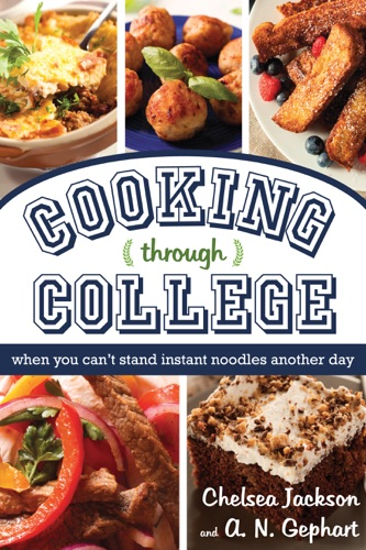 Chelsea Jackson & A. N. Gephart - Cooking Through College