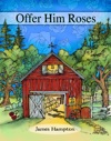 Offer Him Roses
