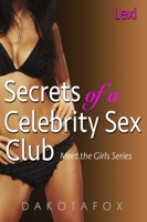 Secrets of a Celebrity Sex Club: Meet Lexi
