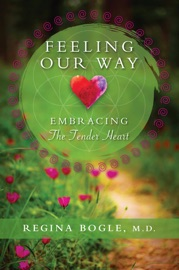 Feeling Our Way Embracing The Tender Heart