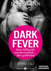 Dark Fever. Mein Milliardär – unwiderstehlich ... aber gefährlich, band 1-2