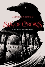 Six of crows, Tome 02 PDF Download