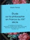 Tude Sur La Philosophie En France Au XIXe Sicle