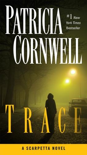 Patricia Cornwell - Trace