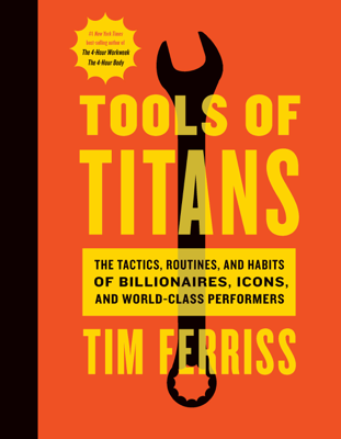 Tools of Titans - Timothy Ferriss & Arnold Schwarzenegger book