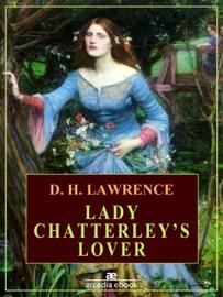 LADY CHATTERLEYS LOVER (ARCADIA CLASSICS)