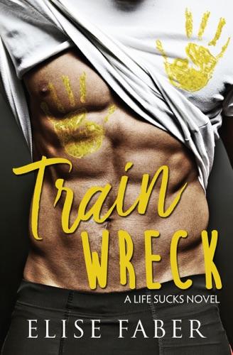 Elise Faber - Train Wreck