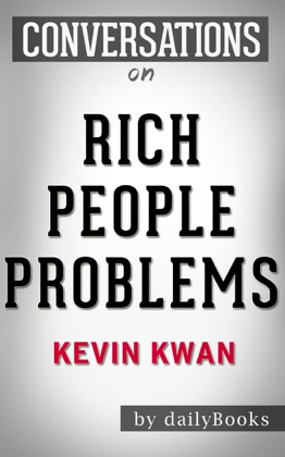 Rich People Problems: A Novel by Kevin Kwan Conversation Starters image